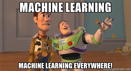 Machine Learning is everywhere